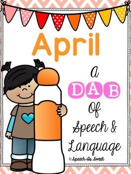 April: A Dab of Speech and Language {NO PREP}