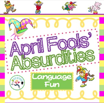 #BellyLaughDay Absurdities!  April Fools' Language