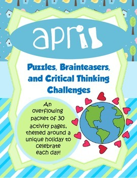 April Brain Teasers and Critical Thinking Challenges- Enrichment Folder