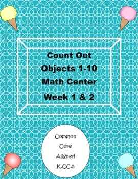 Count Out That Many Objects Math Station K.CC.5 Week 1-2-3-4
