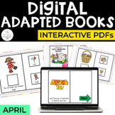 April Digital Adapted Books for Special Ed (Interactive PDFs)