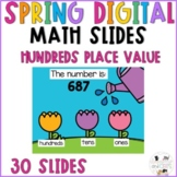 April Digital Math Slides - Place Value Hundreds -Spring-