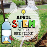 April Bird Feeder Recycling STEM Activity NGSS Aligned