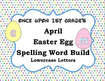 April Easter Egg Spelling Word Build Alphabet - Lowercase Letters