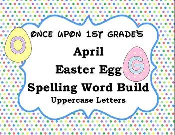 April Easter Spring Word Work Spelling Word Build Alphabet - Uppercase Letters