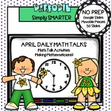 April First Grade Digital Daily Math Talks For GOOGLE SLIDES