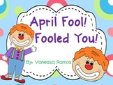 April Fool! Fooled You!