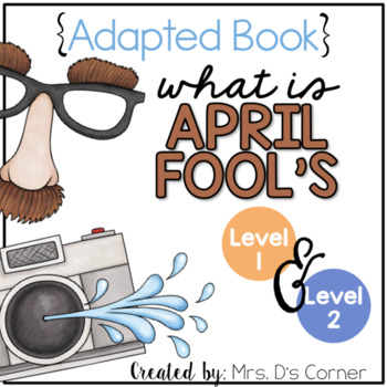 April Fool's Day Adapted Books ( Level 1 and Level 2 )