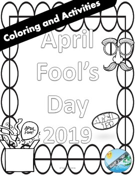 2019 April Fool's Day  COLORING and GAMES (NO PREP )