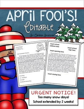 April Fool's Day Prank Extended School Year Snow Days Letter EDITABLE