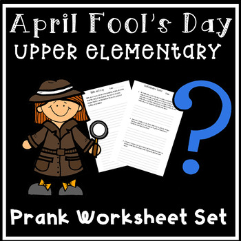 April Fool's Day Prank for Upper Elementary