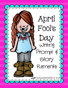 April Fool's Day Writing Prompt & Story Elements
