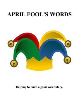 April Fool's Words - Helping to build a good vocabulary.