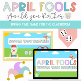 April Fool's Would You Rather: A Fun Virtual Party Game fo