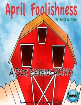 April Foolishness - An April Fools' Day Story Elements Activity
