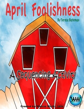 April Foolishness - An April Fools' Day Story Sequencing Activity