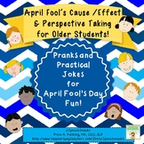 April Fool's Cause and Effect & Perspective Taking for Old