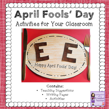 April Fools' Day Activities, Printables, and Craftivity