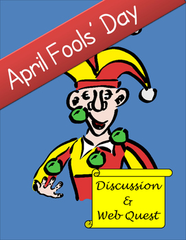 April Fools' Day Discussion and Web Quest