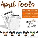 April Fools Day - Mad Gab - Silly Libs - Grammar Activity
