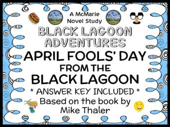April Fools' Day from the Black Lagoon (Mike Thaler) Novel Study / Comprehension