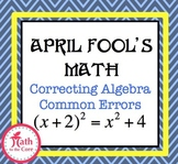 April Fools Math -  Common Algebra Mistakes