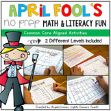 NO PREP April Fool's Math & Literacy Fun -Common Core Aligned