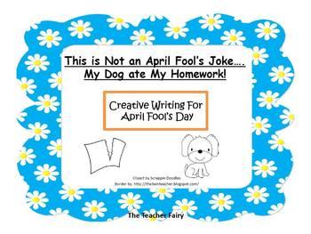 April Fool's- My Dog Ate My Homework!