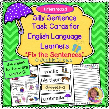 SILLY SENTENCE TASK CARDS FOR ENGLISH lANGUAGE LEARNERS: Fix the Sentences K-2