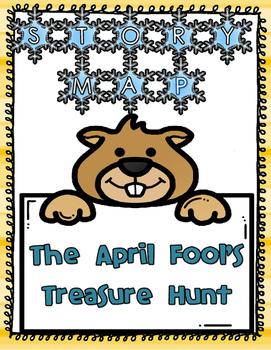 April Fools' Treasure Hunt Story Map/Comprehension Questions