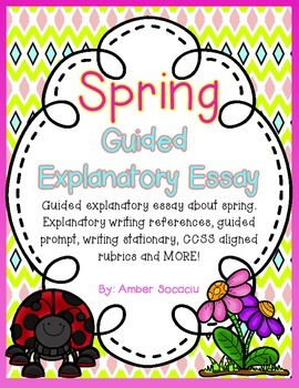 April Guided Explanatory Essay for Spring aligned with ELA CCSS