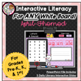 April Interactive Literacy for PreK, Kinder, 1st  -Works o