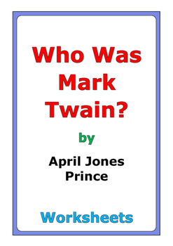 "April Jones Prince ""Who Was Mark Twain?"" worksheets"