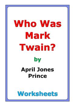 "April Jones Prince ""Who Was Mark Twain?"" worksheets"