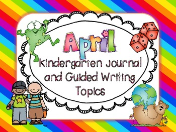 April Journal Topics for Kindergarten Level Guided Writing