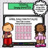 April Kindergarten Digital Daily Math Talks For GOOGLE SLIDES