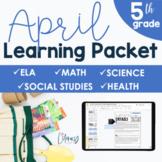 April Learning Packet 5th Grade I Google Slides and Print