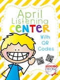 April Listening Center-QR Codes *Blackline and recording sheets included*