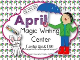 April Magic Writing Center Activities:  Quick Print and Ready in a Flash!