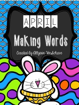 April Making Words