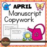 April Manuscript Copywork Handwriting Practice