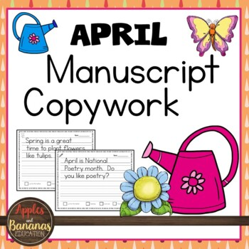 April Manuscript Copywork Handwriting Practice