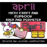 April Math Craft and Flip Book: Area and Perimeter