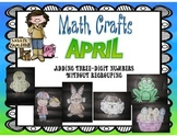 April Math Crafts Adding Three-Digit Numbers without Regrouping