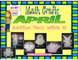April Math Crafts Addition Facts within 10