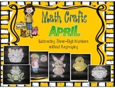 April Math Crafts Subtracting Three-Digit Numbers Without Regrouping