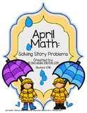 April Math:  Solving Story Problems Grades 1-2