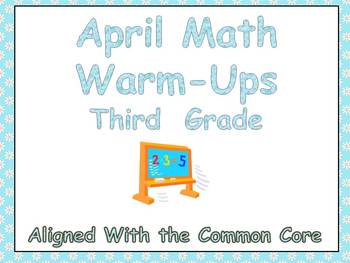 April Math Warm-Ups- Third Grade Common Core Aligned