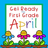 Get Ready for First Grade APRIL