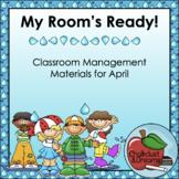 April   My Room's Ready!   Classroom Management Bundle